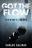 Got the Flow: the Hip-Hop Diary of a Young Rapper (YA  eBook) by Carlos Salinas