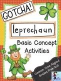 Gotcha Leprechaun:  Basic Concept Activities