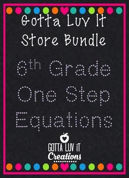 Gotta Luv It 6th Grade One Step Equations Bundle