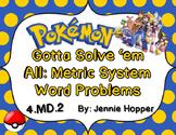 Gotta Solve 'em All: Metric System Word Problem Task Cards 4.MD.2