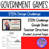 Governement Games - 3 Branches of Government STEM Lesson w