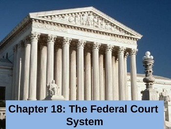 Government: Chp 18 The Federal Court System ppt