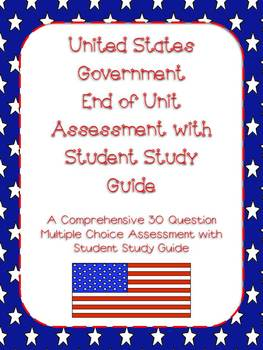 Government End of Unit Assessment with Study Guide- Answer Keys Included!