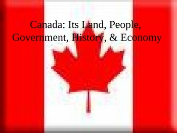Government, History, Economy, Geography, & Culture of Canada