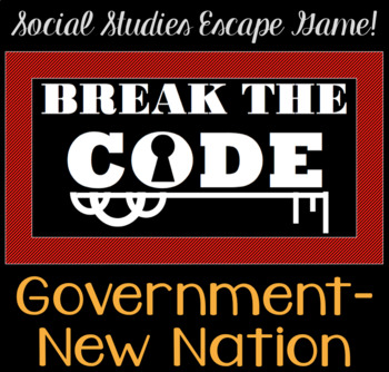 Government / New Nation BREAK THE CODE (BREAKOUT Game) Activity