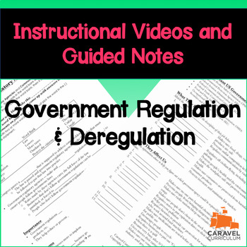 Government Regulation and Deregulation Instructional Video and Guided Notes