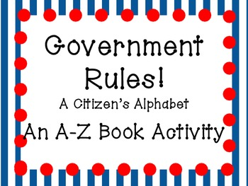 Government Rules! A Citizen's Alphabet: An A to Z Vocabulary Book Activity