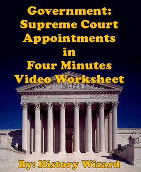 Government: Supreme Court Appointments in Four Minutes Video Worksheet
