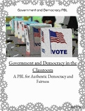 Government and Democracy in the Classroom PBL Unit