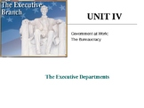 Government at Work: The Bureaucracy: The Executive Departments