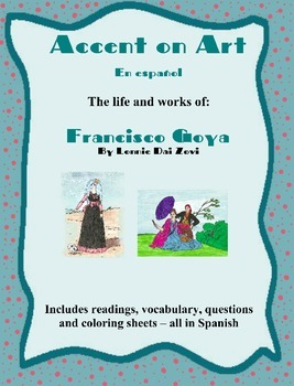 Goya - Accent on Art, Spanish Art Packets  for the Spanish Classroom