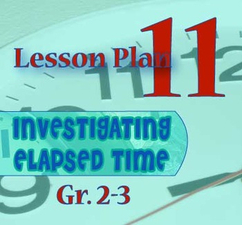 Gr. 2-3 Lesson 11 of 12: Elapsed Time Problem Solving