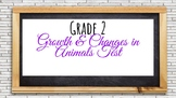 Gr. 2 Science Test Growth and Changes in Animals