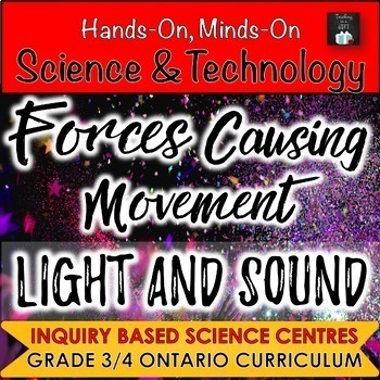 ONTARIO CURRICULUM:GR. 3/4 FORCES CAUSING MOVEMENT AND LIGHT & SOUND CENTRES