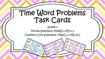 Gr 3 Elapsed Time Word Problems TASK CARDS MAFS.3.MD.1.1 (3MD11) MACC.3.MD.A.1