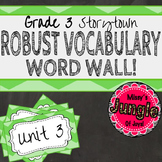 Gr. 3 Storytown Robust Vocabulary Word Wall: Unit 3