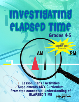 "Gr. 4-5 COMPLETE WORKBOOK ""Investigating ELAPSED TIME"""