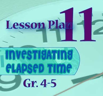 Gr. 4-5 Lesson 11 of 12: Elapsed Time PROBLEM SOLVING
