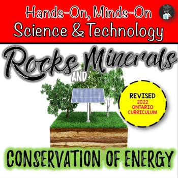 Gr. 4/5 Rocks & Minerals and Conservation of Energy (Ontar