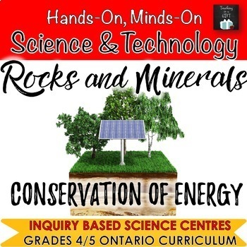 ONTARIO SCIENCE: GRADES 4/5 ROCKS & MINERALS AND CONSERVATION OF ENERGY