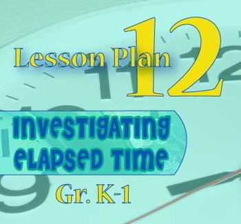 Gr. K-1 Lesson 12 of 12: Comparing HOURS/MINUTES/SECONDS