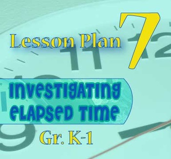Gr. K-1 Lesson 7 of 12: ONE HOUR = 60 MINUTES