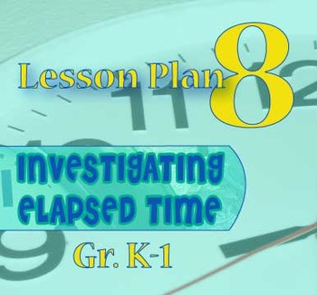 Gr. K-1 Lesson 8 of 12: Introduction to ONE HOUR and ½ HOUR Time Pieces(TM)