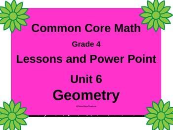Gr4 Math Common Core Unit 6 Geometry Interactive Notebook & Lessons Powerpoint