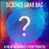 Grab Bag Science - A New Resource Every Month!