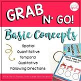 Grab N' Go Basic Concepts {Temporal, Spatial, Qualitative, Quantitative}