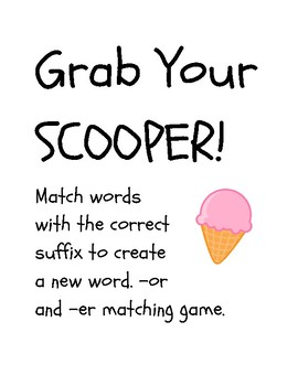 Grab Your SCOOPER, -er and -or Suffixes