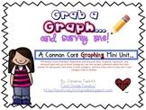 Grab a Graph...and Survey Me! Common Core Graphing Mini-Unit