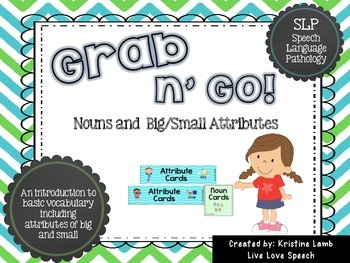 Grab n' Go Nouns and Big/Small Attributes