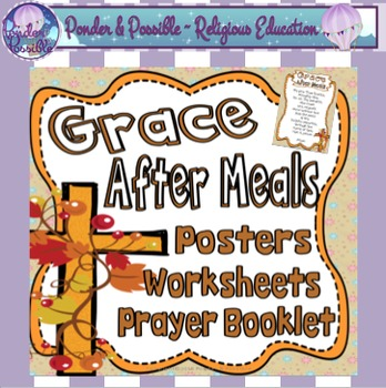 Grace After Meals ~ Prayer Posters, Worksheets and Interactive Activities