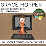 Grace Hopper Queen of Computer Code 14 Book Extension Activities NO PREP
