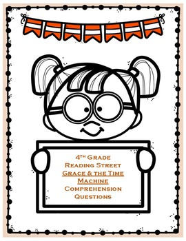 Grace and the Time Machine - 4th Grade Reading Street