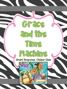 Grace and the Time Machine Smart Response Quiz