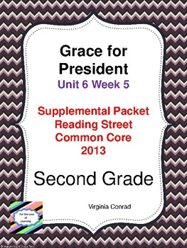 Grace for President:  Second Grade Reading Street Supplemental Packet