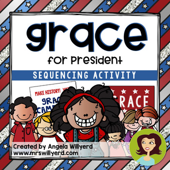 Grace for President Sequencing Activity - Presidents' Day / Election Day