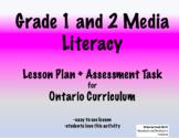 Grade 1 + 2 English Media Literacy Lesson + Assessment Task - Ontario Curriculum