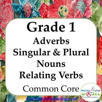 Grade 1 Adverbs Singular Plural Nouns Relating Verbs
