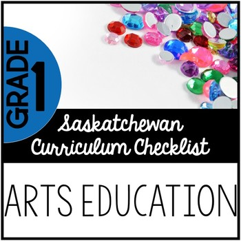 Grade 1 Arts Education - Saskatchewan Curriculum Checklists