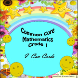 """Common Core, """"I Can,"""" Mathematics Cards for Grade 1"""
