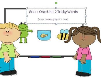 Grade 1: Common Core, Unit 2 Tricky word powerpoint of all