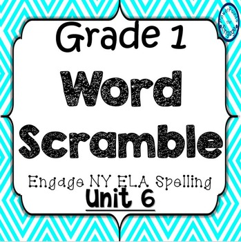 Grade 1 Engage NY Skills Unit 6 Spelling Word Scramble Game