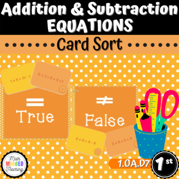 Grade 1 - Equal or Not Equal Card Sort - Addition and Subtraction