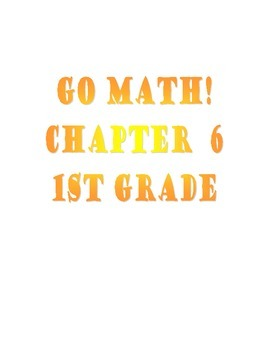 Grade 1 Go Math! Chapter 6 Lesson Plans (Based on School Year 2014-15 Edition)