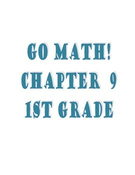 Grade 1 Go Math! Chapter 9 Lesson Plans (Based on School Year 2014-15 Edition)