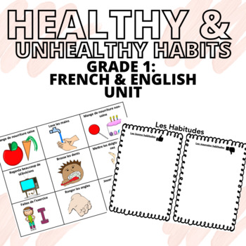 Grade 1 - Healthy and Unhealthy Habits Unit (FRENCH APPROPRIATE)