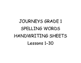 Grade 1 Journeys Spelling Words Handwriting Sheets Lessons 1-30